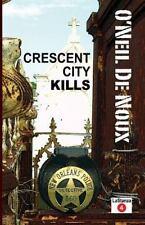 LaStanza New Orleans Police Novels Ser.: Crescent City Kills by O'Neil De...