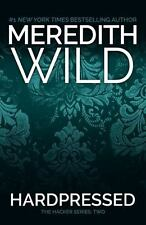 The Hacker: Hardpressed 2 by Meredith Wild (2013, Paperback)