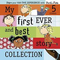 Charlie and Lola: My First Ever and Best Story Collection by Lauren Child, NEW B
