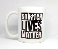 Squatch Lives Matter Ceramic Bigfoot Coffee Mug   Coffee Cup   11-Ounce Mug