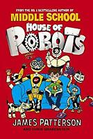 House of Robots by Patterson, James