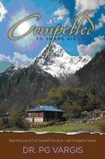 Compelled to Share His Love: How the Love of God Touched One Man - and Changed a