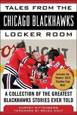 Tales from the Chicago Blackhawks Locker Room : A Collection of the Greatest...
