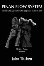 Pinan Flow System: Heian / Pinan Godan : Karate Kata Application for Beginner...