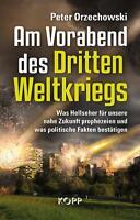 Am Vorabend des Dritten Weltkriegs von Peter Orzechowski (2013, Gebundene...