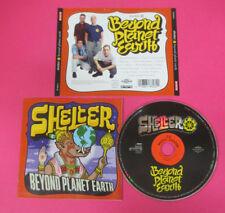 CD SHELTER Beyond Planet Earth 1997 Europe ROADRUNNER no lp mc dvd (CS19)