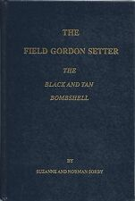 Dog Book THE FIELD GORDON SETTER The Black and Tan Bombshell Sorby HBDJFE 1987