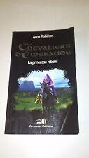 Anne Robillard - Les Chevaliers d'Émeraude 4: La princesse rebelle