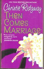 THEN COMES MARRIAGE-CHRISTIE RIDGWAY-USA TODAY BESTSELLER-372 PAGES-JANUARY 2003