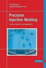 NEW Precision Injection Molding:  Process, Materials, and Applications