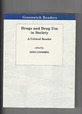 Drugs and Drug Use in Society: A Critical Reader Greenwich Readers 1994 Used
