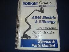 UPRIGHT AB46 ELECTRIC & BIENERGY  WORK PLATFORM PARTS SERVICE SHOP REPAIR MANUAL