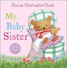 My Baby Sister (Humber and Plum, Book 2) [Paperback]Chichester Clark, Emma