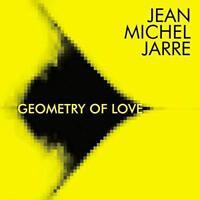 Jean-Michel Jarre - Geometry Of Love - Reissue (NEW CD)