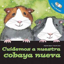Cuidemos a nuestro cobaya nueva: Let's Take Care of Our New Guinea Pig (Spanish-