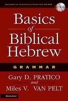 Basics of Biblical Hebrew Grammar by Miles V. Van Pelt and Gary D. Pratico...