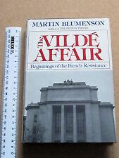 The Vilde Affair Beginnings of the French Resistance Martin Blumenson hardback