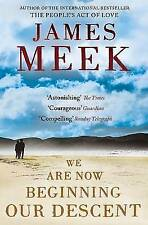 We are Now Beginning Our Descent by James Meek | Paperback Book | 9781847671158