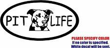 "Pit Life Pitbull Graphic Die Cut decal sticker Car Truck Boat Window Bumper 7"""