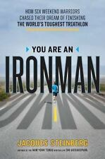 You Are an Ironman: How Six Weekend Warriors Chased Their Dream-Free Shipping