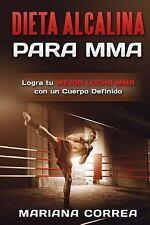DIETA ALCALINA para MMA : Logra Tu MEJOR LUCHA MMA con un Cuerpo Definido: By...