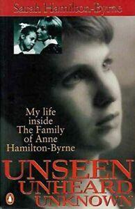 Unseen Unheard Unknown by Sarah Hamilton-Byrne