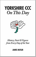 Yorkshire CCC On This Day: History, Facts & Figures from Every Day of the Year,J