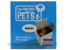 FOUL MOUTHED PETS Comical Cute Funny  Hardback Book by Mike Lepine & Mark Leigh