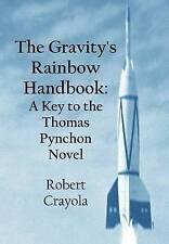 The Gravity's Rainbow Handbook Key Thomas Pynchon Novel by Crayola Robert