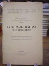 (PRO FIUME) DAINELLI: LA DALMAZIA ITALIANA
