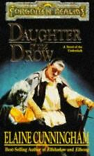 Daughter of the Drow : A Novel of the Underdark by Elaine Cunningham