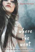 Where She Went: By Gayle Forman