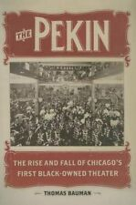The Pekin: The Rise and Fall of Chicago's First Black-Owned Theater (New Black S