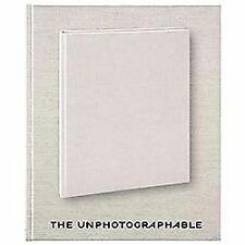 The Unphotographable (2013, Hardcover) - HC - 2013 - exhibit at Fraenkel Gallery