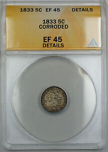 1833 Capped Bust Silver Half Dime, ANACS EF-45 Details (Corroded) XF Coin, AKR