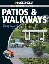 Black & Decker The Complete Guide to Patios & Walkways: Money-Saving Do-It-Yours