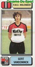 208 GERT VANDONINCK BELGIQUE RWD.MOLENBEEK STICKER FOOTBALL 1983 PANINI