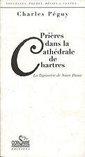 """CHARLES PEGUY """" PRIERES DANS LA CATHEDRALE DE CHARTRES  """" LIVRE RELIGION 1998"""