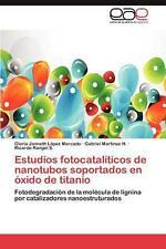 Estudios Fotocataliticos de Nanotubos Soportados En Oxido de Titanio: Fotodegrad