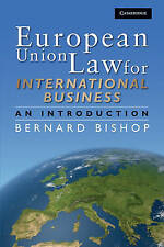European Union Law for International Business: An Introduction by Bishop, Berna