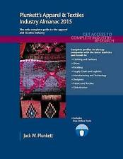 Plunkett's Apparel & Textiles Industry Almanac 2015: Apparel & Textiles Industry