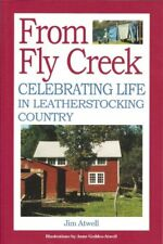 From Fly Creek: Celebrating Life In Leatherstocking Country by Jim Atwell