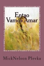 Entao Vamos Amar : Uma Historia de Amor Contada Em Versos by MickNelson...