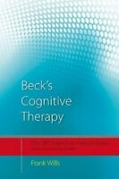 Beck's Cognitive Therapy (CBT Distinctive Features) by Frank Wills.