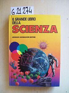 IL GRANDE LIBRO DELLA SCIENZA - MONDADORI - 1976
