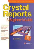 Crystal Reports: A Beginner's Guide (Beginner's Guides (Osborne)) by McAmis, Da