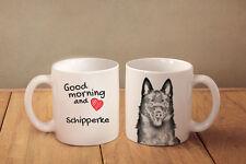 "Schipperke - ceramic cup, mug ""Good morning and love "", Ca"