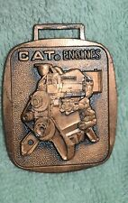 AW-056 - Cat Caterpillar Engines Watch Fob Advertising Construction Bronze