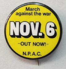 """MARCH AGAINST THE WAR NOV 6  OUT NOW N.P.A.C. anti Vietnam pinback button 1.75"""""""