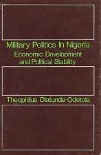 Military Politics in Nigeria: Economic Development and Political Stability, , Od